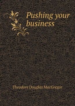 Pushing Your Business