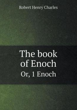 The Book of Enoch Or, 1 Enoch