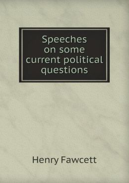 Speeches on Some Current Political Questions