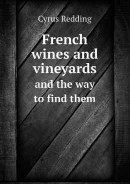 French wines and vineyards and the way to find them