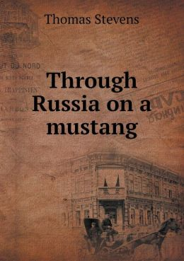 Through Russia on a mustang