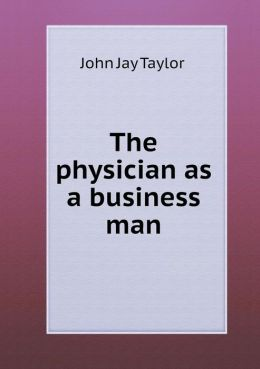 The physician as a business man