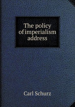 The policy of imperialism address