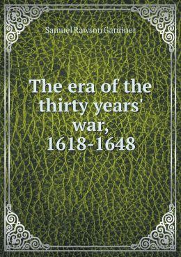 The era of the thirty years' war, 1618-1648