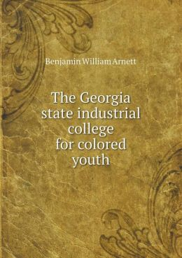 The Georgia state industrial college for colored youth
