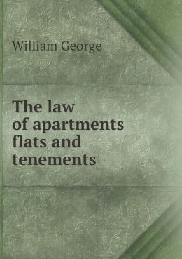 The law of apartments flats and tenements