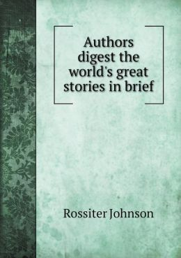 Authors digest the world's great stories in brief