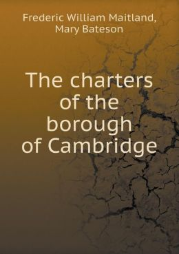 The charters of the borough of Cambridge