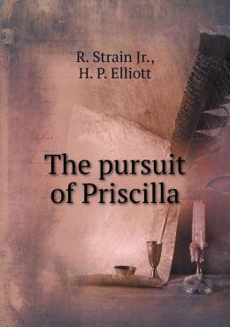 The pursuit of Priscilla