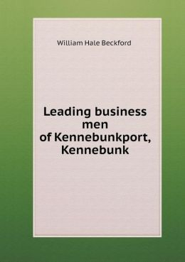 Leading business men of Kennebunkport, Kennebunk