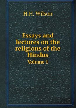 Essays and lectures on the religions of the Hindus Volume 1