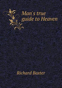 Man's true guide to Heaven