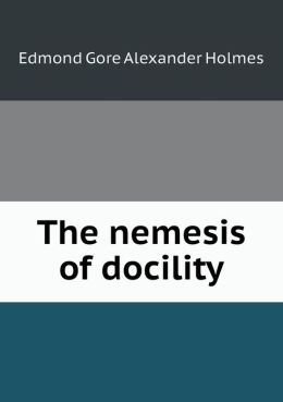 The Nemesis of Docility