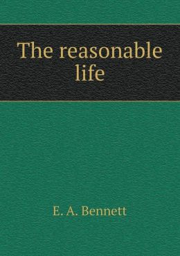 The Reasonable Life