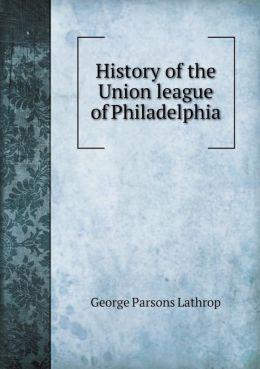 History of the Union League of Philadelphia