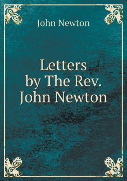 Letters by the REV. John Newton