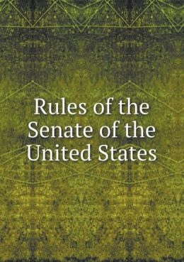 Rules of the Senate of the United States