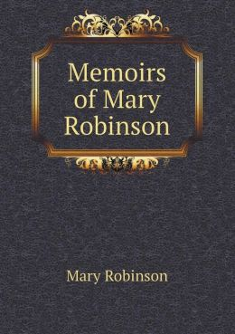 Memoirs of Mary Robinson