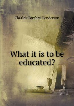 What it is to be educated?
