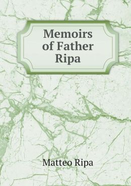 Memoirs of Father Ripa