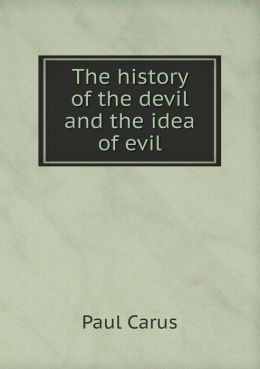 The history of the devil and the idea of evil
