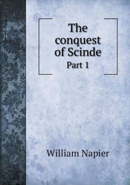 The conquest of Scinde Part 1