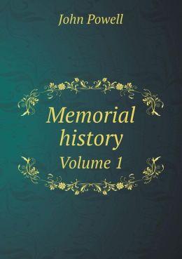 Memorial history Volume 1