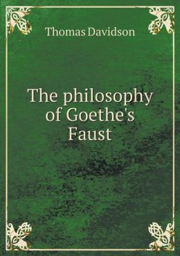 The philosophy of Goethe's Faust