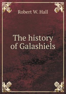 The history of Galashiels