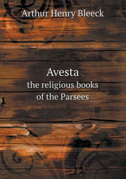 Avesta the religious books of the Parsees