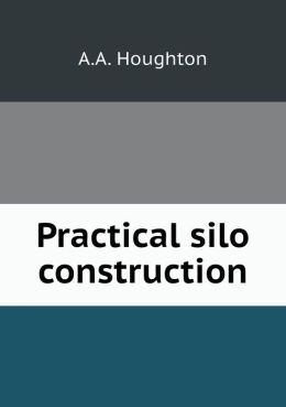 Practical silo construction
