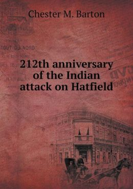 212th anniversary of the Indian attack on Hatfield