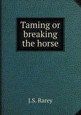 Taming or breaking the horse