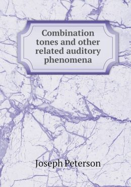 Combination tones and other related auditory phenomena