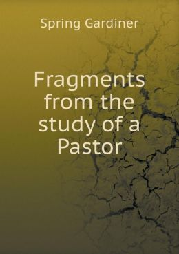 Fragments from the study of a Pastor