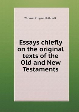 Essays chiefly on the original texts of the Old and New Testaments