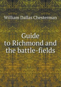 Guide to Richmond and the battle-fields