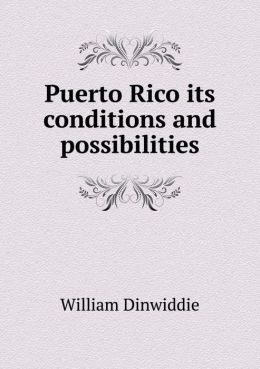 Puerto Rico its conditions and possibilities