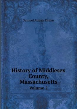 History of Middlesex County, Massachusetts Volume 2