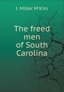 The freed men of South Carolina