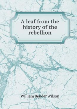 A leaf from the history of the rebellion