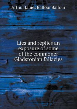Lies and replies an exposure of some of the commoner Gladstonian fallacies