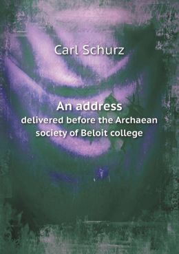 An address delivered before the Archaean society of Beloit college