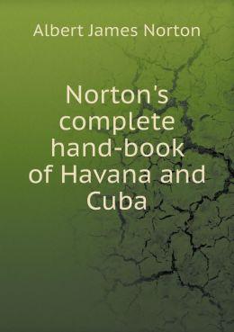 Norton's complete hand-book of Havana and Cuba