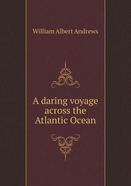 A daring voyage across the Atlantic Ocean