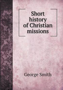 Short History of Christian Missions