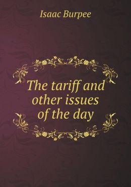 The tariff and other issues of the day