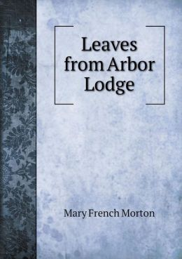 Leaves from Arbor Lodge