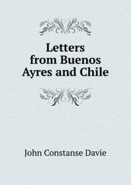 Letters from Buenos Ayres and Chile