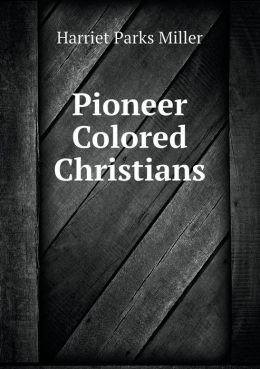Pioneer Colored Christians